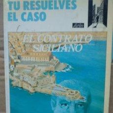 Libros de segunda mano: TU RESUELVES EL CASO Nº 1: EL CONTRATO SICILIANO (BARCELONA, 1987). Lote 191201681