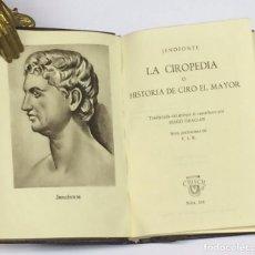 Libros de segunda mano: AÑO 1945 - JENOFONTE LA CIROPEDIA O HISTORIA DE CIRO EL MAYOR - AGUILAR COLECCIÓN CRISOL Nº 110. Lote 191206271