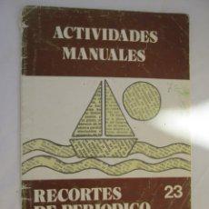 Libros de segunda mano: ACTIVIDADES MANUALES - SALVATELLA - Nº 23 - RECORTES DE PERIÓDICO. . Lote 191210568