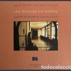 Libros de segunda mano: LAS INSULAS EXTRAÑAS. LUGARES ANDALUCES DE JUAN DE LA CRUZ - FALCES, M./ VALENTE, JOSE A.- A-AN-463. Lote 191210971