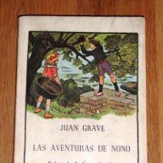 Libros de segunda mano: GRAVE, JEAN. LAS AVENTURAS DE NONO (ARLEQUÍN : COLECCIÓN DE LIBROS INFANTILES DE AHORA Y ANTAÑO ; 1). Lote 191212315