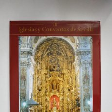 Libros de segunda mano: IGLESIAS Y CONVENTOS DE SEVILLA, TOMO III / EDICIONES TARTESSOS. Lote 191221735