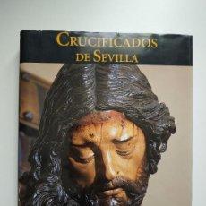 Libros de segunda mano: CRUCIFICADOS DE SEVILLA, TOMO I / EDICIONES TARTESSOS. Lote 191223011