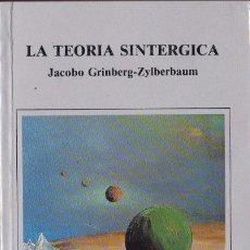 Libros de segunda mano: * CHAMANISMO * LA TEORÍA SINTÉRGICA / JACOBO GRINBERG-ZYLBERBAUM .-- 1ª ED.. Lote 191223597