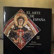 Libros de segunda mano: EL ARTE DE ESPAÑA II - EL ARTE MEDIEVAL CRISTIANO - CÍRCULO DE LECTORES 2002. Lote 191232967