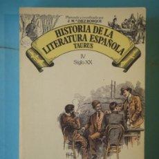 Libros de segunda mano: HISTORIA DE LA LITERATURA ESPAÑOLA IV (SIGLO XX) - J.Mª DIEZ BORQUE - TAURUS, 1980, 1ª EDICION. Lote 191256988
