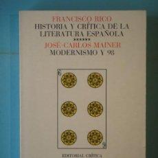 Libros de segunda mano: HISTORIA Y CRITICA DE LA LITERATURA ESPAÑOLA 6 (MODERNISMO Y 98) - J.C. MAINER - CRITICA 1980, 1ª ED. Lote 191259097