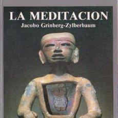 Libros de segunda mano: LA MEDITACIÓN / JACOBO GRINBERG-ZYLBERBAUM .-- 1ª EDICIÓN . Lote 191259396