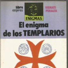 Libros de segunda mano: VIGNATI PERALTA. EL ENIGMA DE LOS TEMPLARIOS. . Lote 191261635
