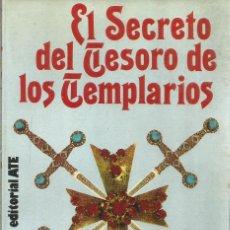 Libros de segunda mano: PEDRO DE FRUTOS. EL SECRETO DEL TESORO DE LOS TEMPLARIOS. EDITORIAL ATE. Lote 191261971