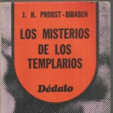 Libros de segunda mano: J.H. PROBST -BIRABEN. LOS MISTERIOS DE LOS TEMPLARIOS. DEDALO. Lote 191263102