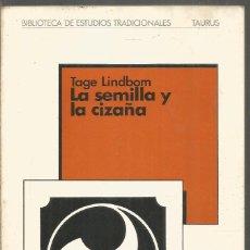 Libros de segunda mano: TEGE LINDBOM. LA SEMILLA Y LA CIZAÑA. TAURUS. Lote 191268122