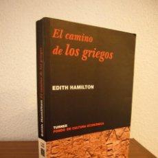 Libros de segunda mano: EDITH HAMILTON: EL CAMINO DE LOS GRIEGOS (TURNER/ FCE, 2002). Lote 191290763