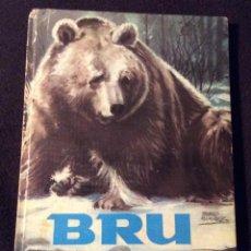 Libros de segunda mano: BRU, EL OSO GRIS. MOLINO. COL VIDAS DE ANIMALES SALVAJES N- 1. 1959. Lote 191299770