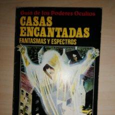 Libros de segunda mano: GUÍA DE LOS PODERES OCULTOS - CASAS ENCANTADAS, FANTASMAS Y ESPECTROS. Lote 191319843