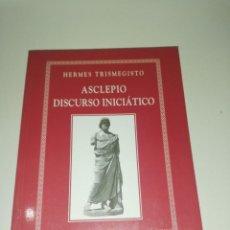 Libros de segunda mano: HERMES TRIMEGISTO, ASCLEPIO, DISCURSO INICIATICO . Lote 191320843