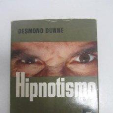 Libros de segunda mano: HIPNOTISMO, POR DESMOND DUNNE. ED BRUGUERA CS208. Lote 191335547