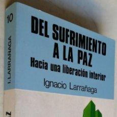 Libros de segunda mano: DEL SUFRIMIENTO A LA PAZ, IGNACIO LARRAÑAGA, ED PAULINA, 7ª EDICION. Lote 191337626