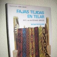 Libros de segunda mano: FAJAS TEJIDAS EN TELAR - CHAAF- BROEZE - 1976. Lote 191372983