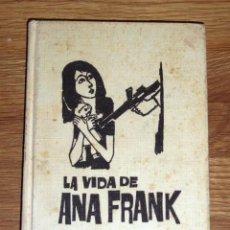 Libros de segunda mano: DEUTSCHER, OLGA. VIDA DE ANA FRANK. Lote 191402511