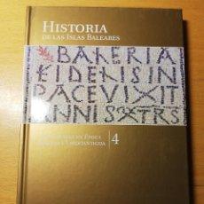 Libros de segunda mano: LAS BALEARES EN ÉPOCA ROMANA Y TARDOANTIGUA (HISTORIA DE LAS ISLAS BALEARES Nº 4) EL MUNDO. Lote 191406411