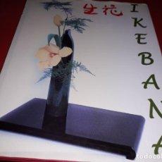 Libros de segunda mano: IKEBANA ARTE FLORAL. 2002. Lote 201789013