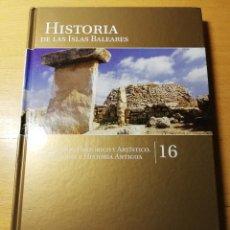 Libros de segunda mano: PATRIMONIO HISTÓRICO Y ARTÍSTICO. PREHISTORIA E HISTORIA ANTIGUA (HISTORIA ISLAS BALEARES Nº 16). Lote 191408235
