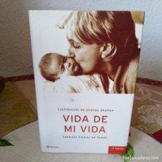 Libros de segunda mano: VIDA DE MI VIDA. CONFIDENCIAS DE JÓVENES ABUELOS - 2003 - CONSUELO ÁLVAREZ DE TOLEDO. Lote 191420458