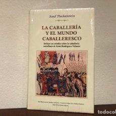 Libros de segunda mano: LA CABALLERIA Y EL MUNDO CABALLERESCO. JOSEF FLECKENSTEIN. SIGLO XXI . EDAD MEDIA. ARISTOCRACIA.. Lote 191420521