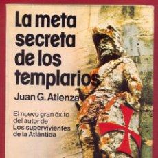 Libros de segunda mano: LA META SECRETA DE LOS TEMPLARIOS JUAN G. ATIENZA 288 PAG. AÑO1980 LE3137. Lote 191439395