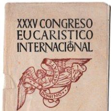 Libros de segunda mano: XXXV CONGRESO EUCARÍSTICO INTERNACIONAL - CANTOS PARA LA MISA Y PROCESIÓN. Lote 191460660