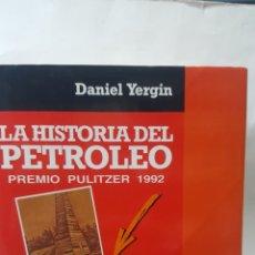 Libros de segunda mano: LA HISTORIA DEL PETRÓLEO - DANIEL YERGIN - PLAZA & JANÉS CAMBIO 16 1ª EDICIÓN 1992 EXCELENTE ESTADO. Lote 191471981