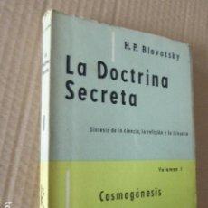 Libros de segunda mano: LA DOCTRINA SECRETA. COSMOGENESIS. H. P. BLAVATSKY. VOL. 1. KIER, 1980. 319 PP. Lote 243805850