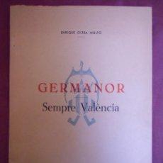 Libros de segunda mano: GERMANOR-SEMPRE VALENCIA/ENRIQUE OLTRA MOLTÓ/ALCOY 1959.DEDICATORIA MANUSCRITA DEL AUTOR.. Lote 191497586