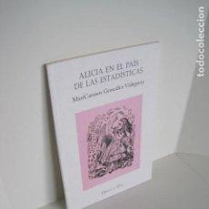 Libros de segunda mano: ALICIA EN EL PAÍS DE LAS ESTADÍSTICAS. MARICARMEN GONZÁLEZ VIDEGARAY. DULCE Y ÚTIL. 2007. . Lote 191509355