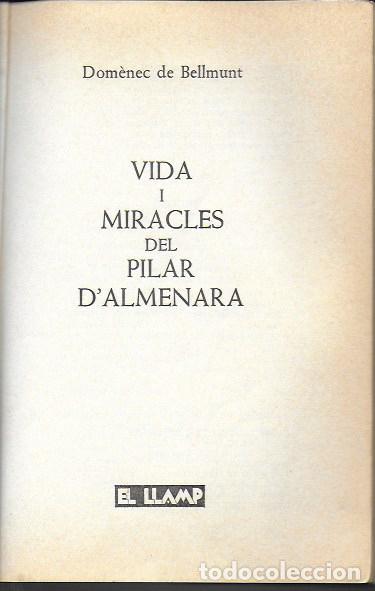 Libros de segunda mano: Vida i miracles del Pilar d Almenara / Domènec de Bellmunt. BCN : El Llamp, 1984. dedicat x autor. - Foto 3 - 191515777