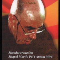 Libros de segunda mano: MIRADES CREUADES MIQUEL MARTÍ I POL I ANTONI MIRÓ EXP. ARPELLA ESPAI D´ART AJUNTAMENT DE MURO 2012. Lote 191522885
