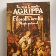 Libros de segunda mano: ENRIQUE CORNELIO AGRIPPA / FILOSOFIA OCULTA MAGIA NATURAL. Lote 191523100