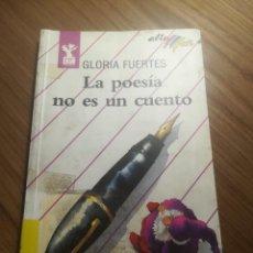 Libros de segunda mano: LA POESIA NO ES UN CUENTO GLORIA FUERTES ALTA MAR BRUÑO 1989 CATEGORIA POESIA. Lote 191543161