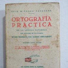 Libros de segunda mano: ORTOGRAFÍA PRÁCTICA DE LA LENGUA ESPAÑOLA. LUIS MIRANDA P.. Lote 191564871