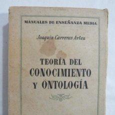 Libros de segunda mano: TEORIA DEL CONOCIMIENTO Y ONTOLOGÍA. EDICIONES ALAMA MATER. Lote 191565498