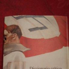 Libros de segunda mano: DICCIONARIO CRITICO DE MITOS Y SIMBOLOS DEL NAZISMO .- ROSA SALAS ROSE .- CIRCULO DE LECTORES. Lote 191631180