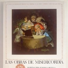 Libros de segunda mano: LAS OBRAS DE MISERICORDIA. FEDERICO REVILLA. JUAN FERRANDIZ. 11º EDICION. EDIGRAF 1988.. Lote 191642895