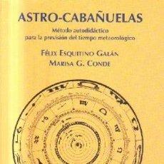 Livres d'occasion: ASTRO - CABAÑUELAS. METODO AUTODIDACTICO PARA LA PREVISION DEL TIEMPO METEOROLOGICO. A-METE-015. Lote 191644645