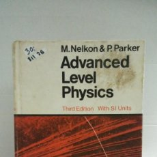 Libros de segunda mano: 31128 - ADVANCED LEVEL PHYSICS - POR M. NELKON & P. PARKER - THIRD EDITION - AÑO 1970 - EN INGLES . Lote 191679627