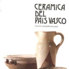 Livres d'occasion: CERÁMICA DEL PAÍS VASCO. LEANDRO SILVÁN. 1982. Lote 191694210