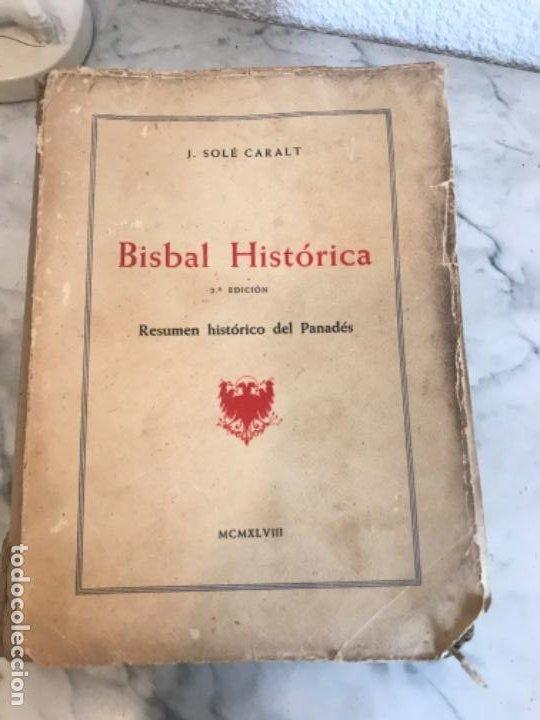 BISBAL HISTORICA .- JUAN SOLE CARALT .- RESUMEN HISTORICO DEL PENEDES 1948. (Libros de Segunda Mano - Historia - Otros)