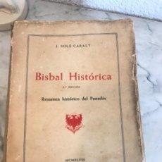 Libros de segunda mano: BISBAL HISTORICA .- JUAN SOLE CARALT .- RESUMEN HISTORICO DEL PENEDES 1948. . Lote 191702112
