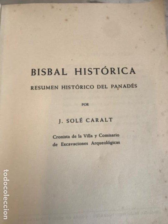 Libros de segunda mano: BISBAL HISTORICA .- JUAN SOLE CARALT .- RESUMEN HISTORICO DEL PENEDES 1948. - Foto 2 - 191702112