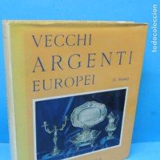 Libros de segunda mano: VECCHI ARGENTI EUROPEI STORIA E SPLENDORI DELL'ARGENTERIA DA TAVOLA IN EUROPA.- H. BRUNNER. Lote 191715665
